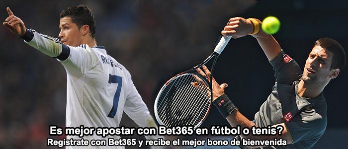 Es mejor apostar con Bet365 en fútbol o tenis?