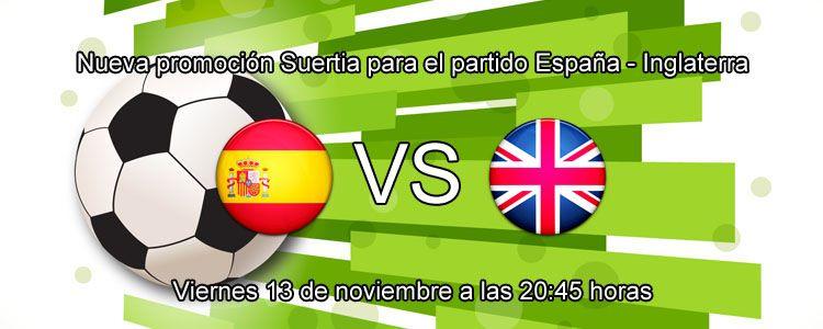 Nueva promoción Suertia para el partido España - Inglaterra