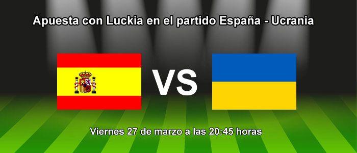 Apuesta con Luckia en el partido España - Ucrania