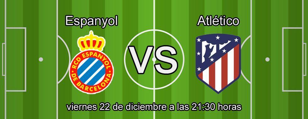 Haz tu apuesta en el partido Espanyol - Atlético de Madrid