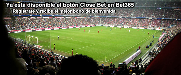 Ya está disponible el botón Close Bet en Bet365