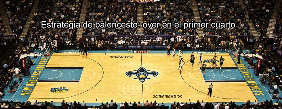 Estrategia de baloncesto: over en el primer cuarto