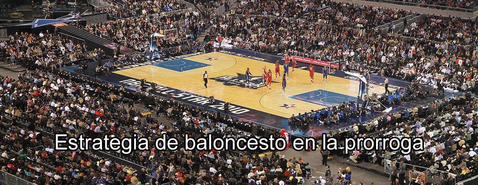 Estrategia de baloncesto en la prorroga