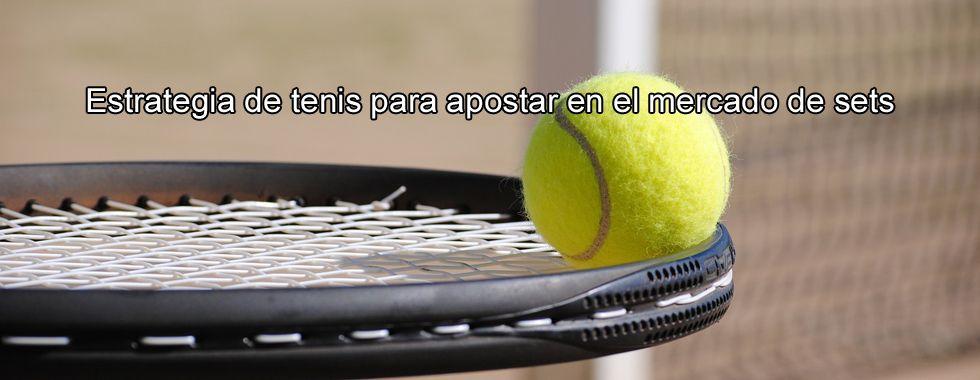 Estrategia de tenis para apostar en el mercado de sets
