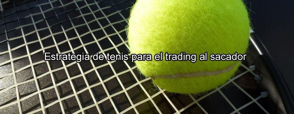 Estrategia de tenis para el trading al sacador