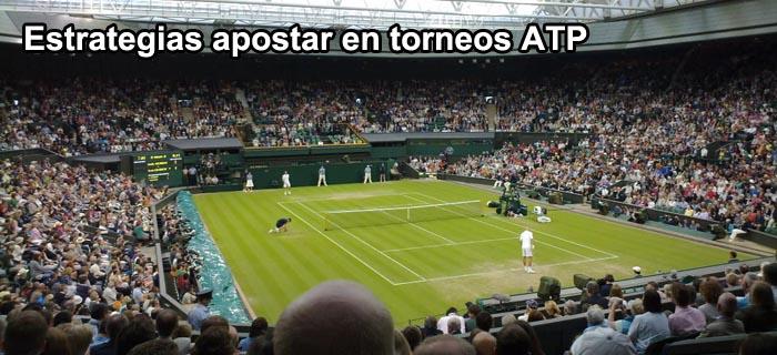 Estrategias apostar en torneos ATP