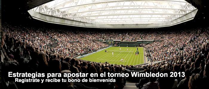 Estrategias apuestas Wimbledon 2013