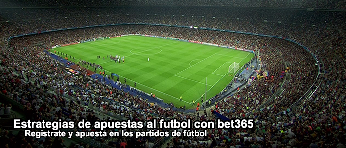 Estrategias de apuestas al fútbol con Bet365