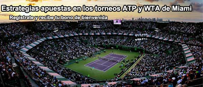 Estrategias apuestas en los torneos ATP y WTA de Miami