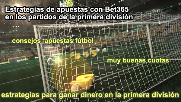 Estrategias de apuestas con Bet365 en los partidos de la primera división