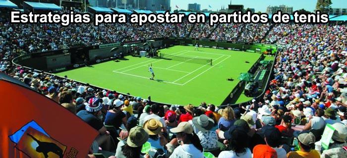 Estrategias para apostar en partidos de tenis