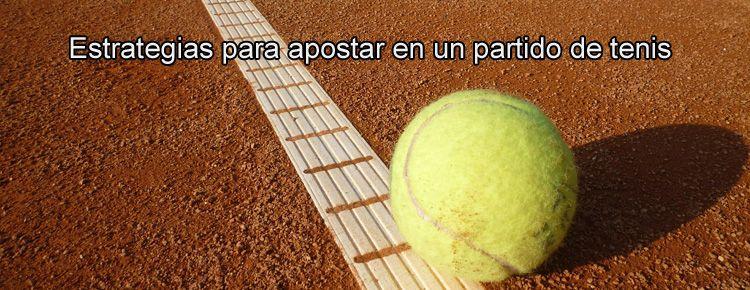 Estrategias para apostar en un partido de tenis
