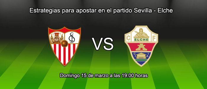Estrategias para apostar en el partido Sevilla - Elche