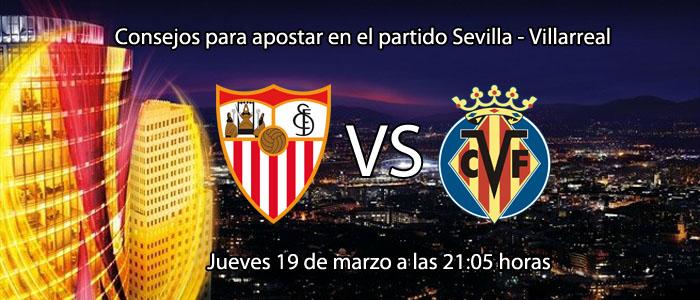 Consejos para apostar en el partido Sevilla - Villarreal