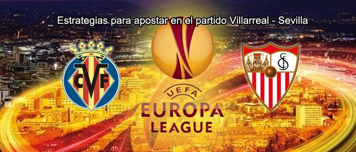 Estrategias para apostar en el partido Villarreal - Sevilla