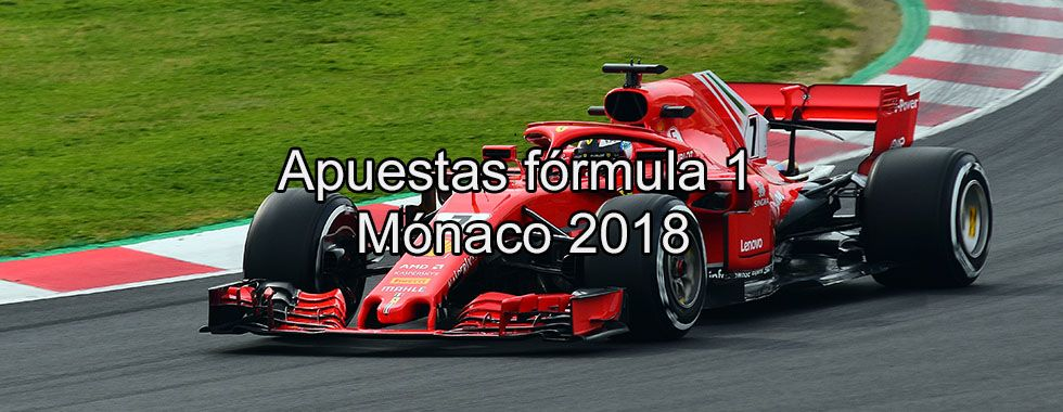 Apuestas Fórmula 1 Mónaco 2018