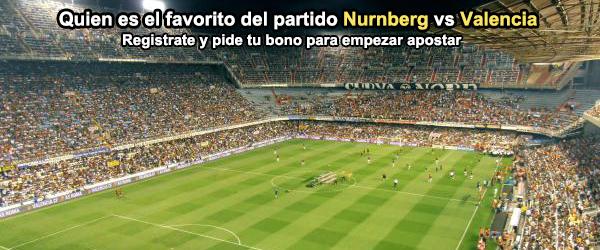Quien es el favorito del partido Nurnberg - Valencia