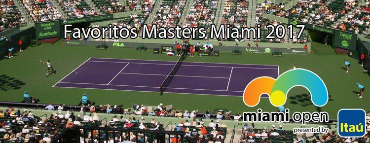 Favoritos Masters Miami 2017