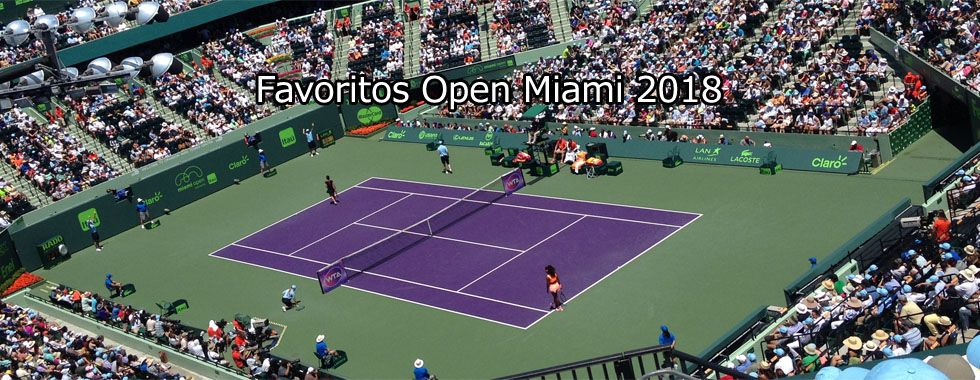 Presentamos los favoritos para William Hill de cara al Miami Open 2018