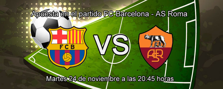 Apuesta con William Hill en el partido FC Barcelona - AS Roma
