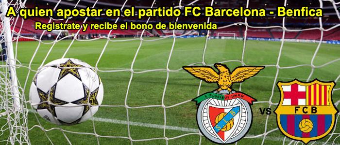 A quien apostar en el partido FC Barcelona - Benfica?