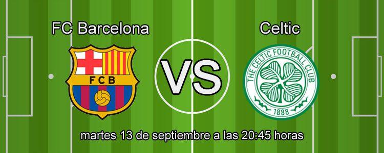 Previa partido FC Barcelona - Celtic
