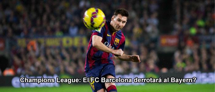 Champions League: El FC Barcelona derrotará al Bayern?