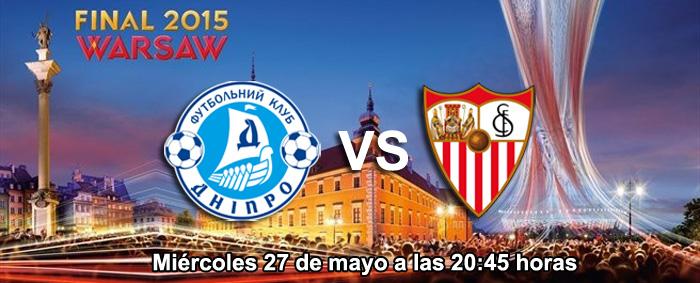 Sevilla se enfrenta al Dnipro en la Final de Europa League
