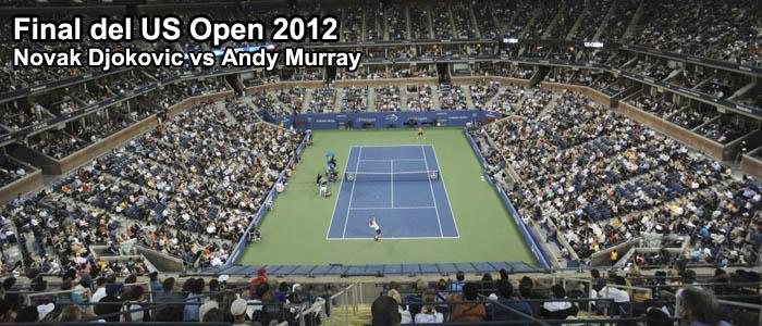 Final del US Open 2012: Novak Djokovic vs Andy Murray
