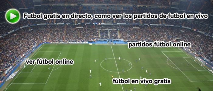 Futbol gratis en directo, como ver los partidos de futbol en vivo