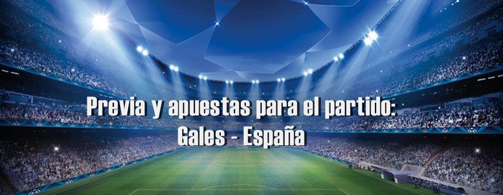 Previa y apuestas para el partido: Gales - España