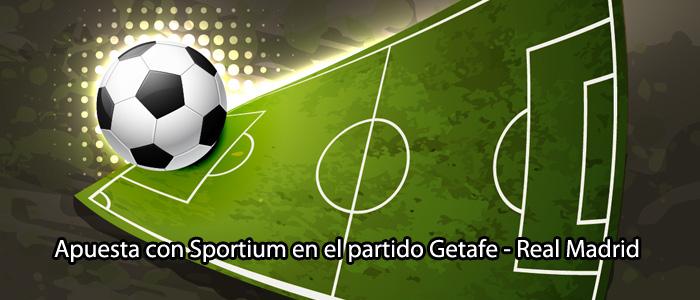 Apuesta con Sportium en el partido Getafe - Real Madrid