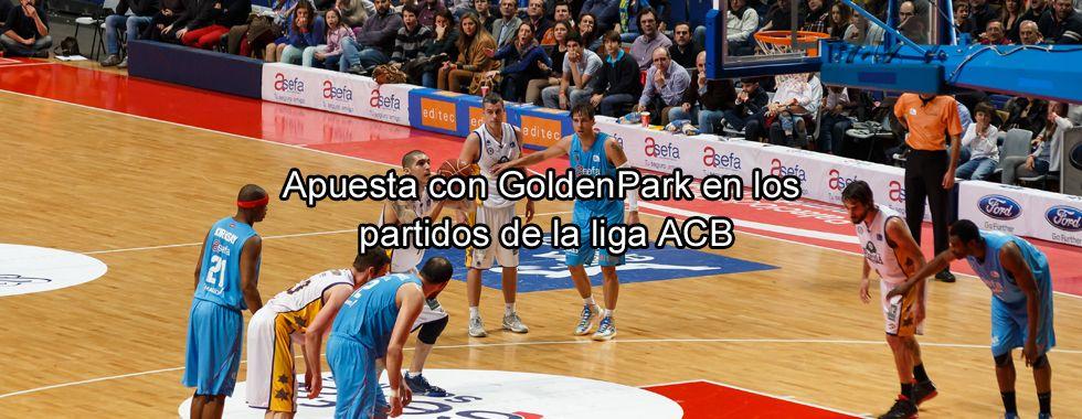 Apuesta en los partidos de ACB con Goldenpark