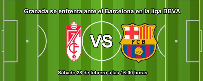 Granada y Barcelona se enfrentan sábado 28 de febrero en la liga BBVA