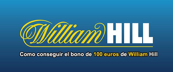 Como conseguir el bono de 100 euros de William Hill