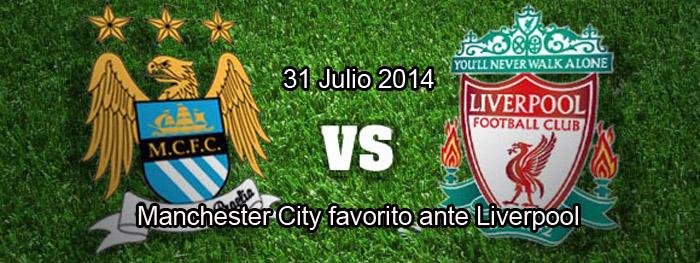 Manchester City favorito ante Liverpool en el partido del 31 de julio