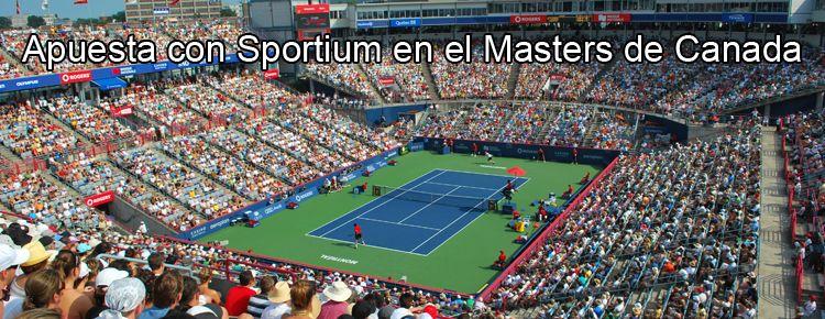 Haz tus apuesta con Sportium en el Masters de Canada