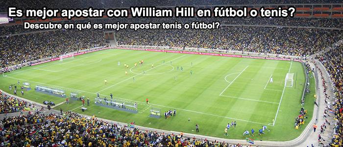 Es mejor apostar con William Hill en fútbol o tenis?