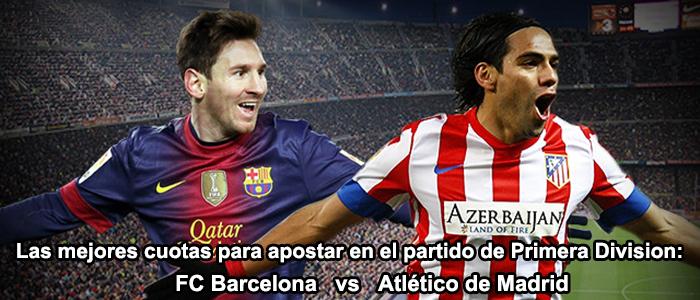 Las mejores cuotas para apostar en el partido: Atlético de Madrid vs FC. Barcelona