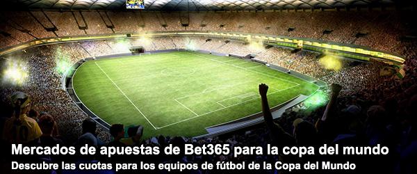 Apuesta con Bet365 en los nuevos mercados para la Copa del Mundo