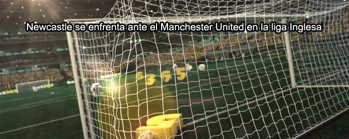 Newcastle se enfrenta ante el Manchester United en la liga Inglesa