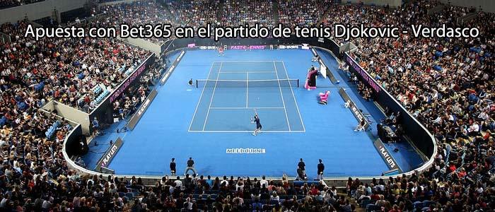 Apuesta con Bet365 en el partido de tenis Djokovic - Verdasco