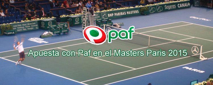 Apuesta con Paf en el Masters Paris 2015