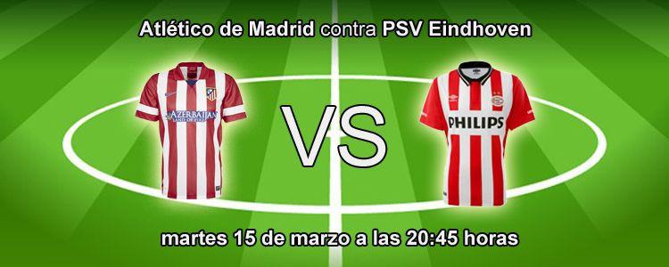 Atlético contra PSV en los octavos de Champions