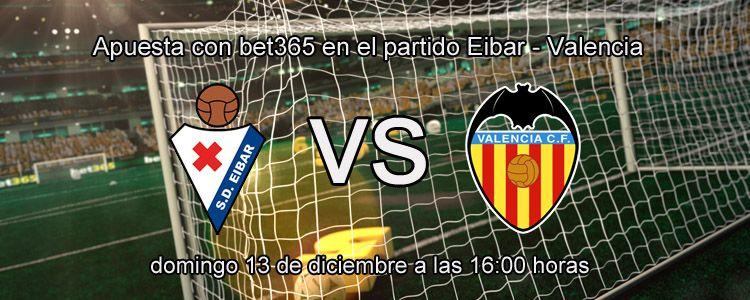 Apuesta con Bet365 en el partido Eibar - Valencia