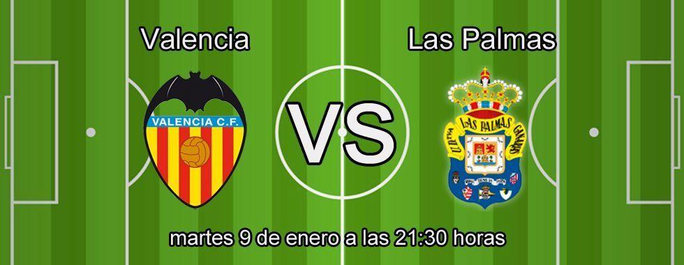 Valencia y Las Palmas se enfrentan en la Copa del Rey