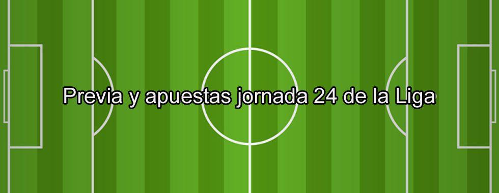 Previa y apuestas jornada 24 de La Liga