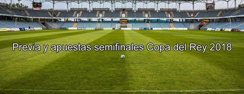 Previa y apuestas semifinales Copa del Rey 2018