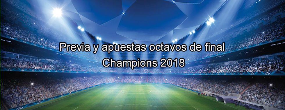 Previa y apuestas octavos de final Champions 2018