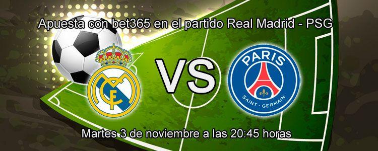 Apuesta con bet365 en el partido Real Madrid - PSG